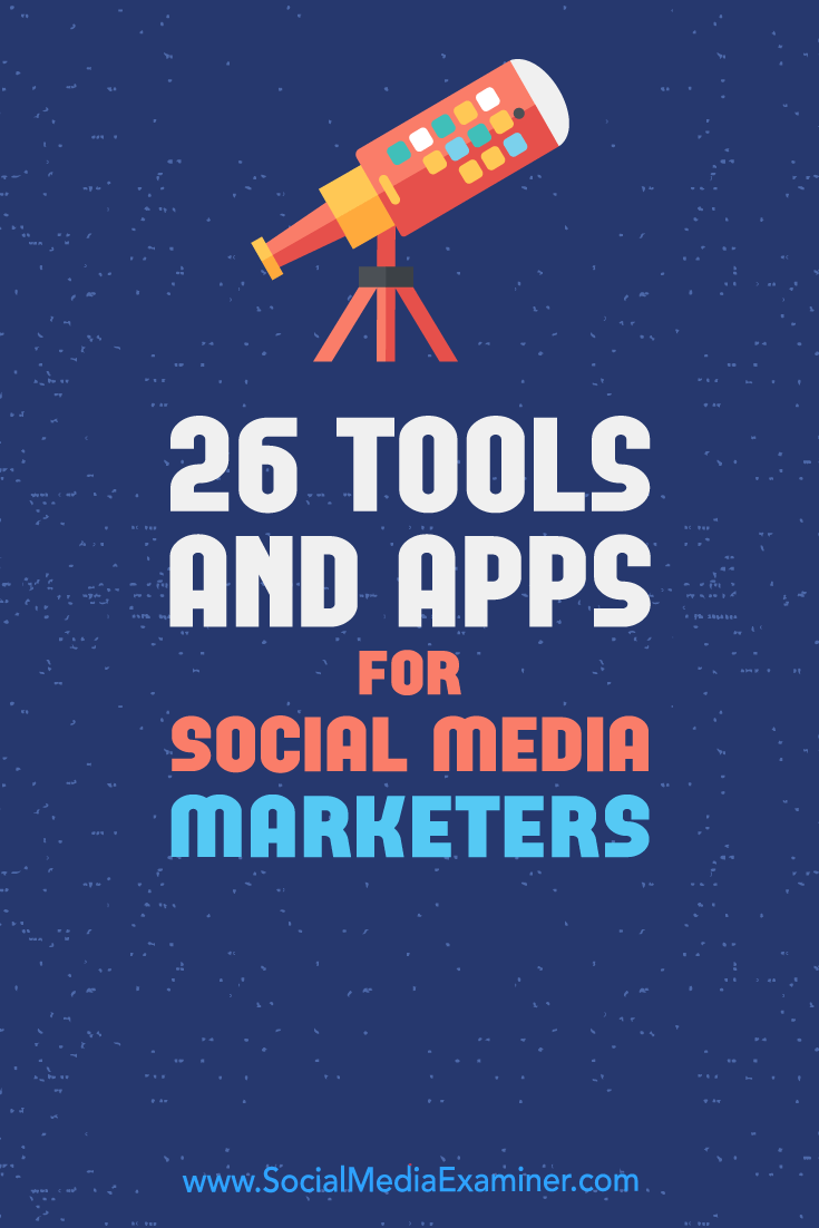 Find 26 helpful tools and apps from the Social Media Marketing Podcast's Discovery of the Week.