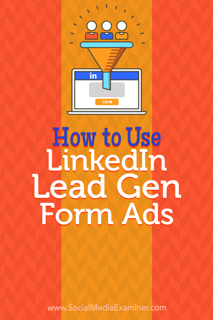 Learn how to set up a LinkedIn ad campaign with a lead gen form to qualify and collect downloadable leads.