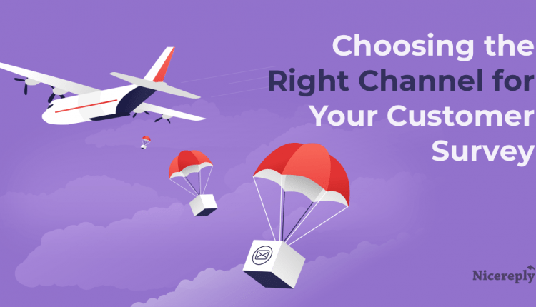 The Definitive Guide to Choosing the Right Channel for Customer Survey – Info Cust Service