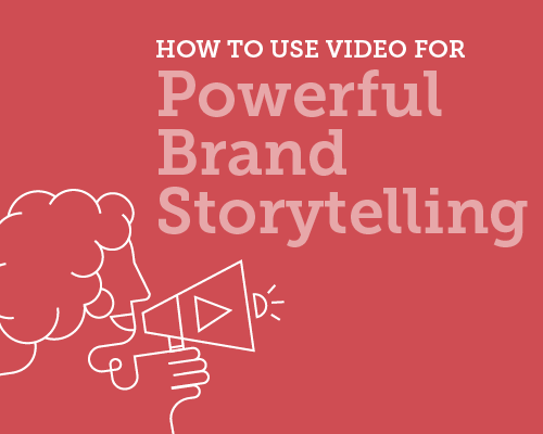 How to Use Video for Powerful Brand Storytelling – Info Branding