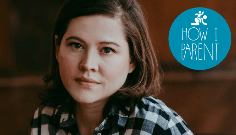 I'm Writer Laura June, and This Is How I Parent – Info Tips and Tricks