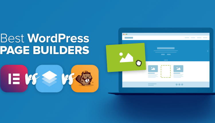 4 Easy WordPress Page Builders That Simplify Website Production