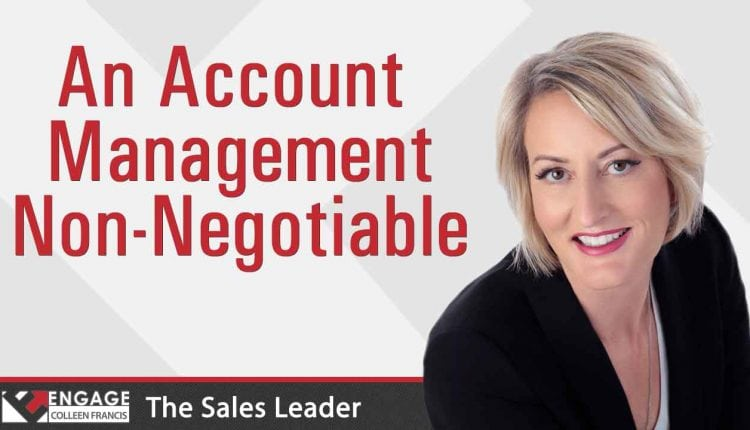 An Account Management Non-Negotiable | Sales Strategies – Info Sales