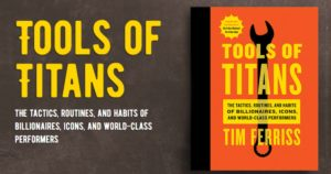 Tools of Titans Leadership Lessons
