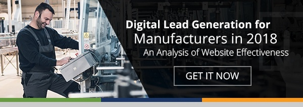 Digital Lead Generation for Manufacturers in 2018: An Analysis of Website Effectiveness [Research Study]