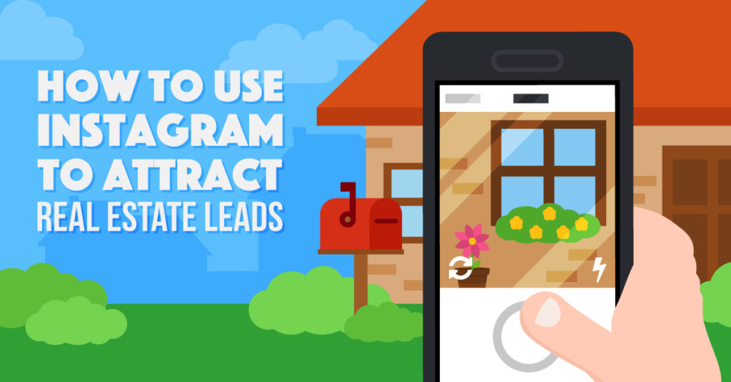 How to Use Instagram for Real Estates to Attract Your #DreamLead – Info Advertisement
