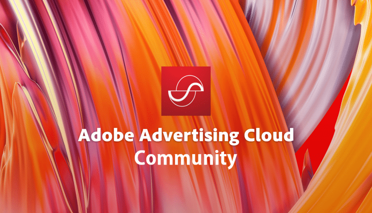 Launching Adobe Advertising Cloud Community – Info UI