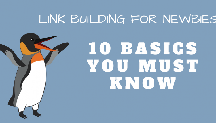 Link Building for Newbies: 10 Basics You Must Know by @alextachalova – Info SEO