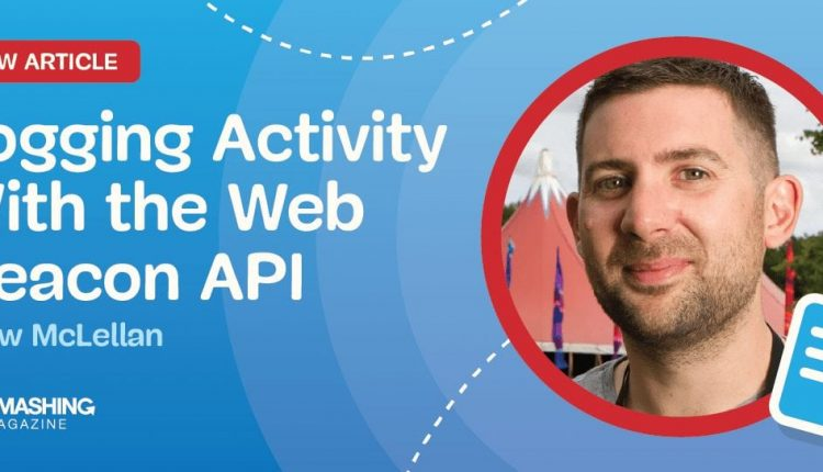 Logging Activity With The Web Beacon API – Info UX