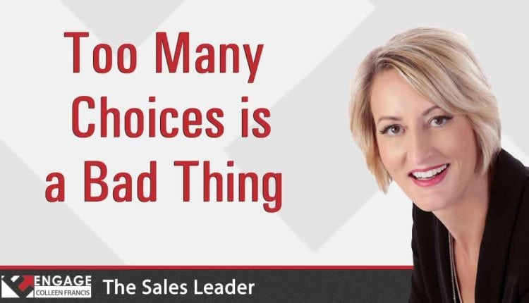 Too Many Choices is a Bad Thing | Sales Strategies – Info Sales