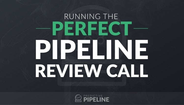 Webinar: Running the Perfect Pipeline Review Call – Info Sales