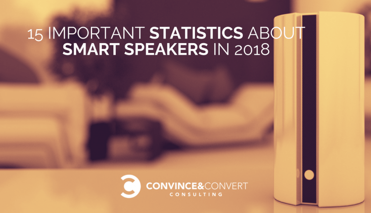 15 Important Statistics About Smart Speakers in 2018 – Info Marketing
