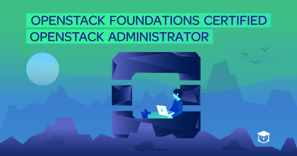 hands-on training - openstack foundations andministrator