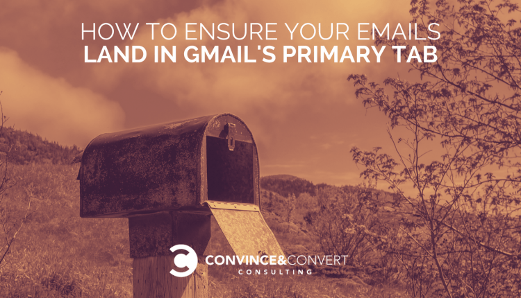 How to Ensure Your Emails Land in Gmail's Primary Tab | Marketing