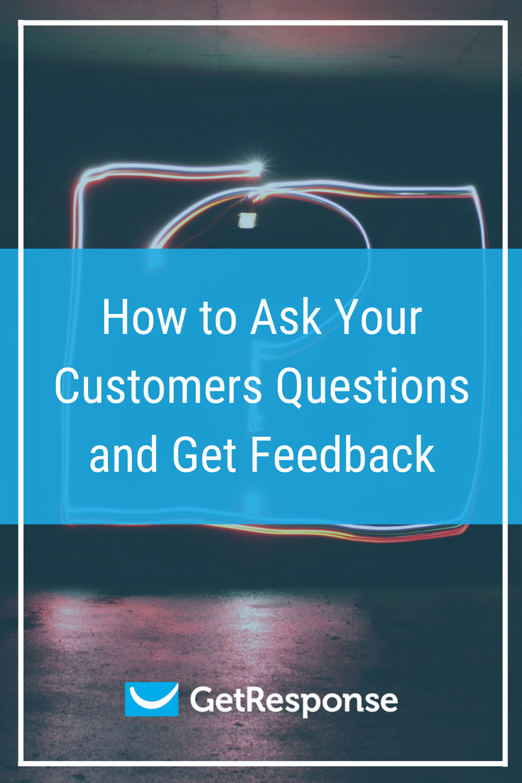 How to Ask Your Customers Questions and Get Feedback