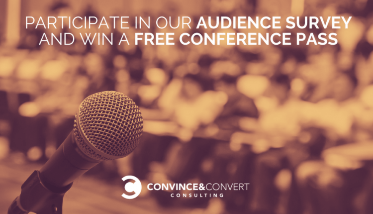Participate in Our Audience Survey and Win a Free Conference Pass | Marketing
