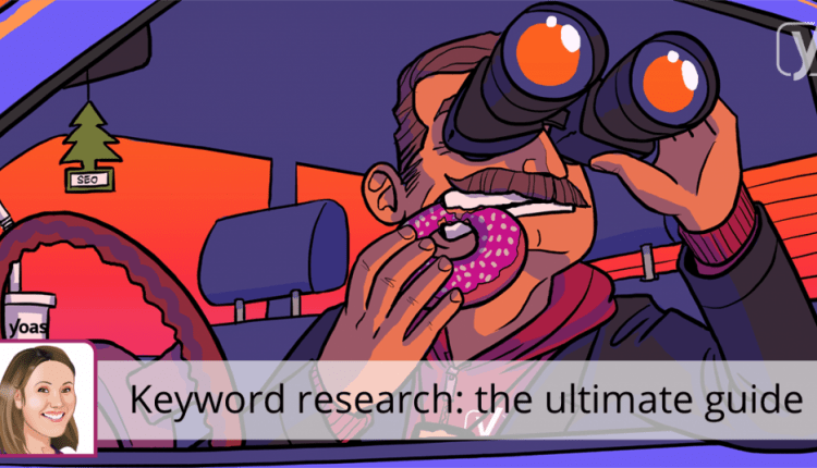 Keyword research for SEO: the ultimate guide | SEO