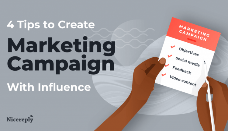 4 Tips to Create an Effective Marketing Campaign That Has an Influence | Customer Service