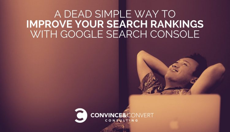 A Dead Simple Way to Improve Your Search Rankings with Google Search Console | Marketing