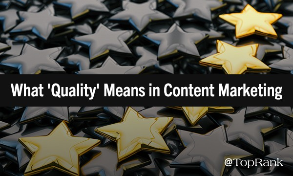 Content Marketing: What Does 'Quality Content' Really Mean? | Marketing
