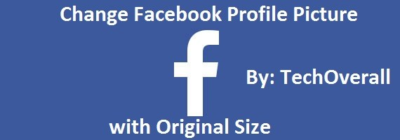 How To Change Fb Profile Picture with Authentic Dimension | Tips & Tricks