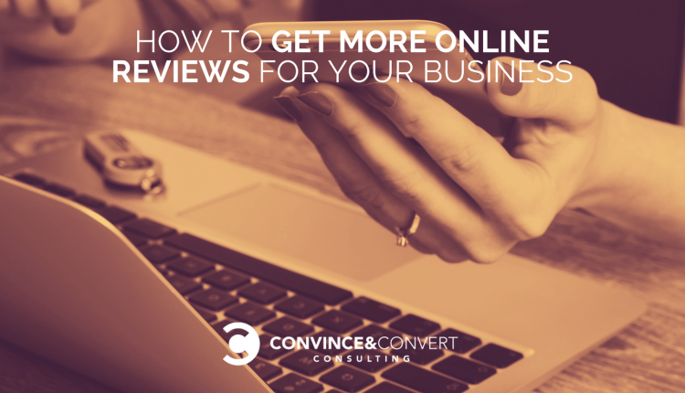 How to Get More Online Reviews for Your Business | Marketing