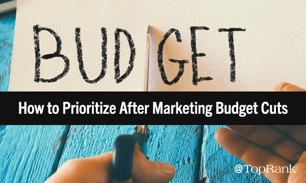 How to P-ROI-tize Your Digital Marketing Efforts After Budget Cuts | Marketing