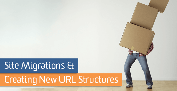 Site Migrations & Creating New URL Structures | Analytics