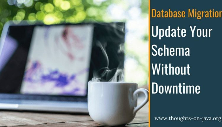 Update your Database Schema Without Downtime – Info Java
