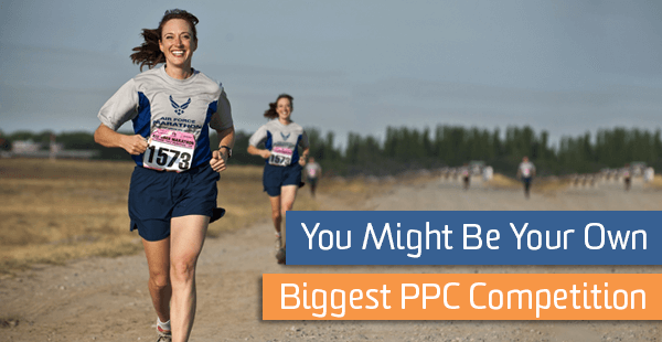You Might Be Your Own Biggest AdWords Competition | Analytics