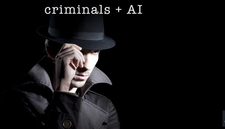 Criminals are Working on Exploiting Artificial Intelligence | Artificial intelligence
