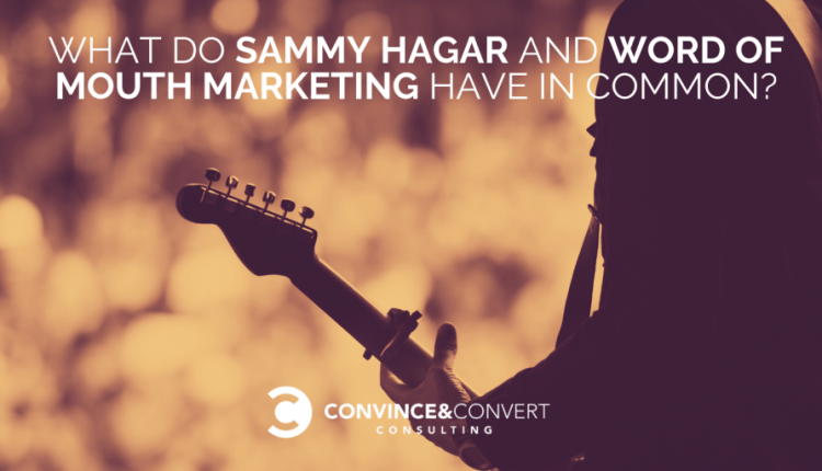 What do Sammy Hagar and Word of Mouth Marketing Have in Common?   Marketing