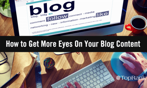 Is Anybody Out There? How to Get More Eyes On Your Blog Content | Marketing
