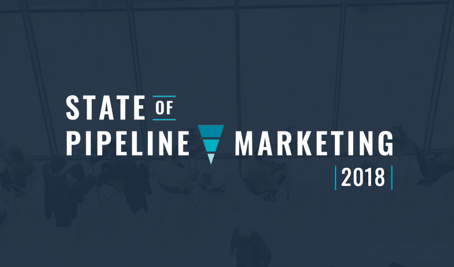 State of B2B Pipeline Marketing