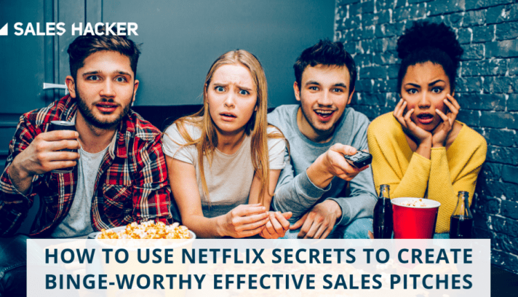 How to Use Netflix Secrets to Create Binge-worthy Effective Sales Pitches | Sales