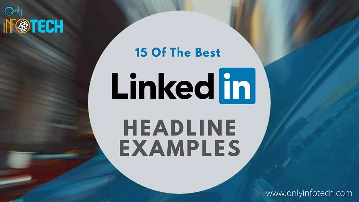 15 Of The Best LinkedIn Headline Examples Around