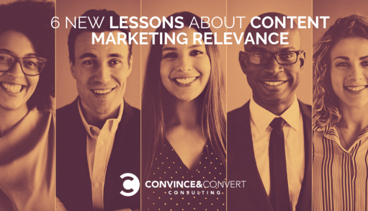 6 New Lessons About Content Marketing Relevance | Marketing