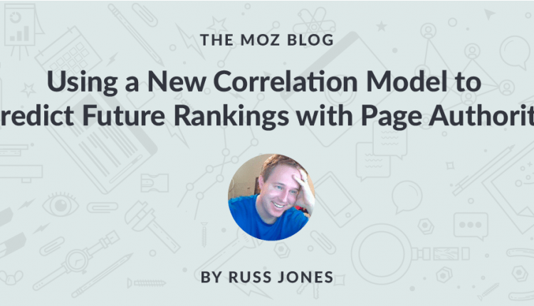 Using a New Correlation Model to Predict Future Rankings with Page Authority | SEO