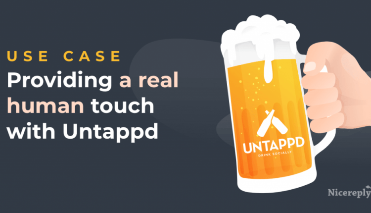 Providing a Real Human Touch with Untappd