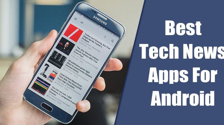 7 Best Tech News Apps For Android
