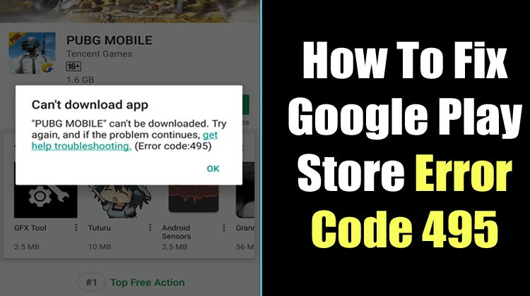 How To Fix Google Play Store Error 495