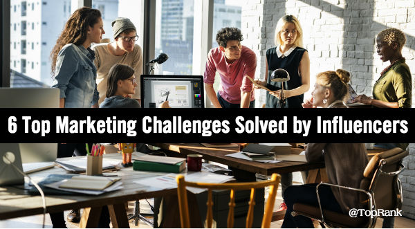 Marketing Challenges Solved by Influencer Content