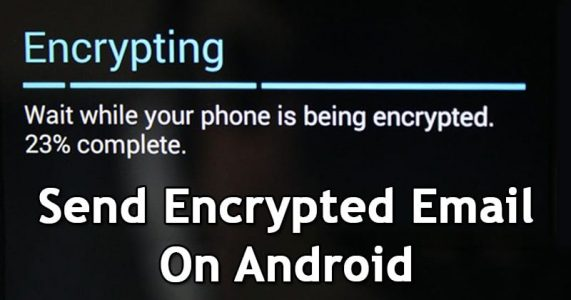 How to Send Encrypted Email On Android