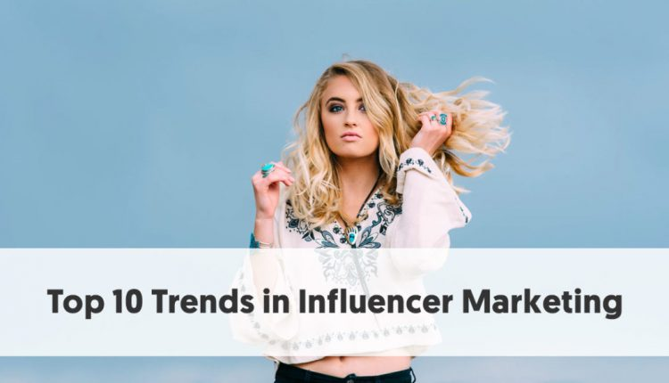 Top 10 Influencer Marketing Posts of 2018