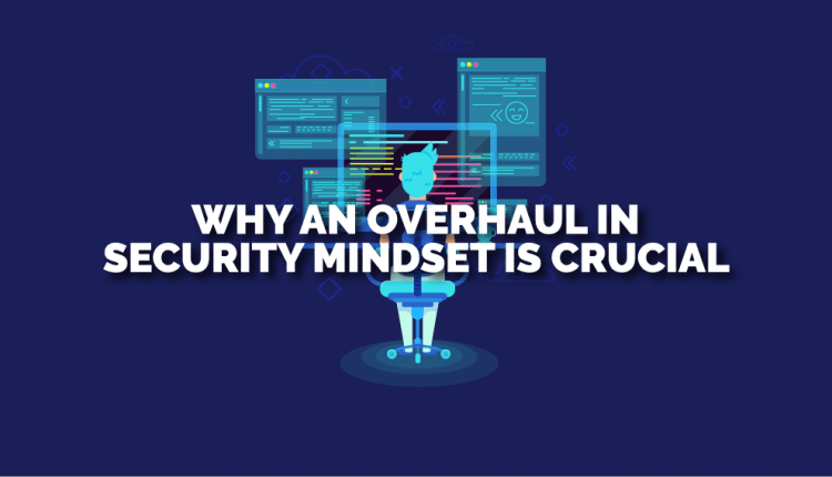 Why an Overhaul in Cyber Safety Mindset is Essential