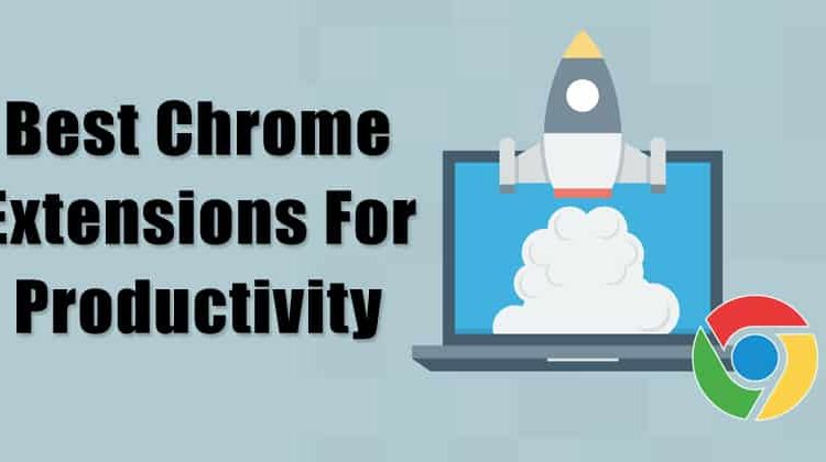 Top 8 Best Chrome Extensions For Productivity 2019