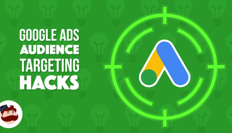 4 Google Ads Targeting Hacks to Slash CPCs in 2019