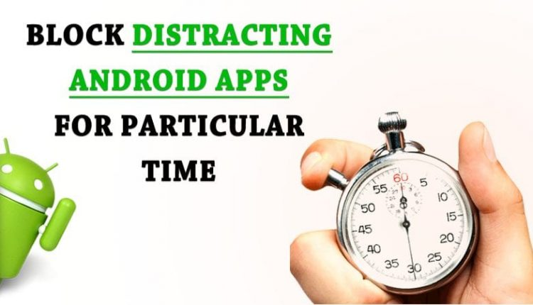 Block particular apps for particular time in android
