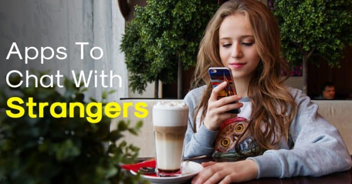 Prime eight Finest Android Apps To Chat With Strangers