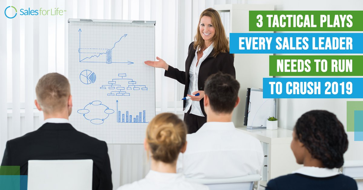 Tactical Plays Every Sales Leader Needs to Crush 2019